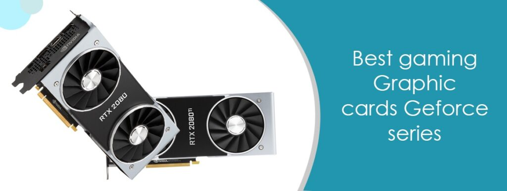 Geforce graphic cards
